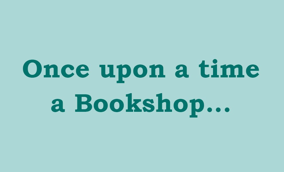 Once Upon A Time A Bookshop