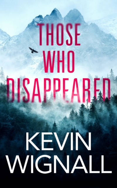 9781542023474 Those Who Disappeared Kevin Wignall