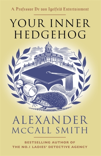 9781408713686 Your Inner Hedgehog Alexander Mccall Smith Hardback