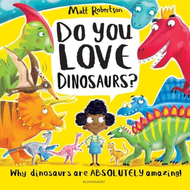 9781526609533 Do You Love Dinosaurs Matt Robertson