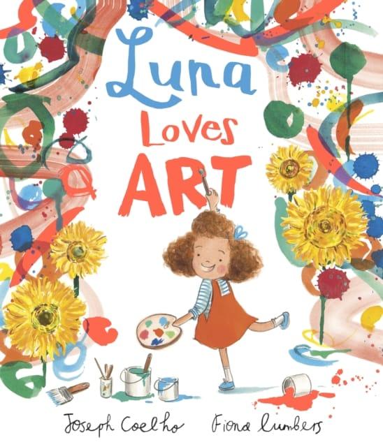 9781783448654 Luna Loves Art Joseph Coelho Lumbers