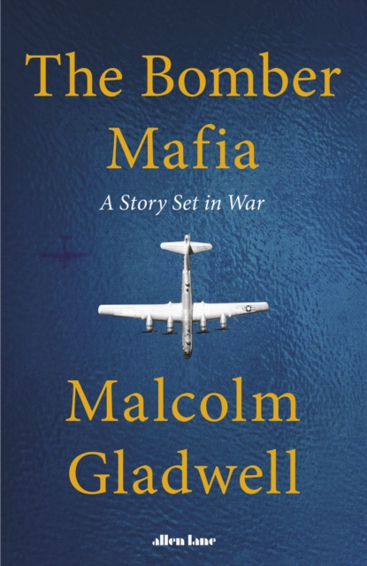 9780241535004 The Bomber Mafia A Story Set In War Malcolm Gladwell
