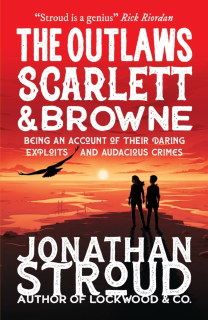 9781406394818 The Outlaws Scarlett And Browne Jonathan Stroud