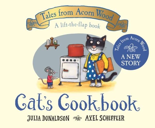 9781529034363 Cats Cookbook Tales From Acorn Wood Julia Donaldson Axel Scheffler