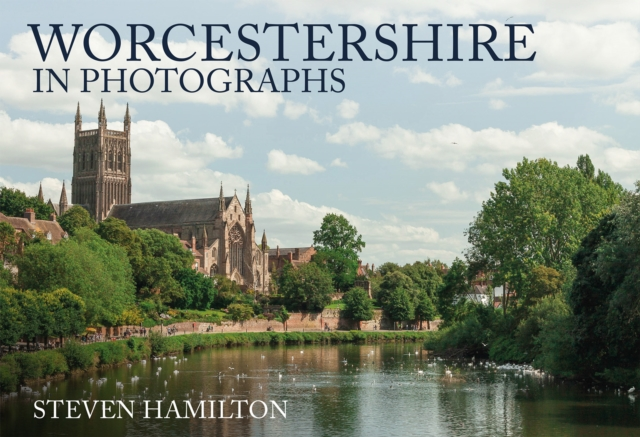 9781445696034 Worcestershire Photographs Hamilton